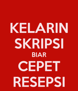 kelarin-skripsi-biar-cepet-resepsi